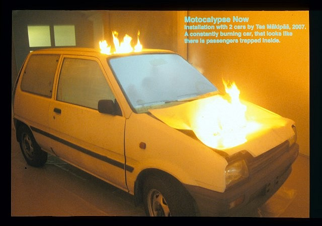 Tea Makipaa, Motocalypse Now 2007, a constantly burning car that looks like there is passengers trapped inside